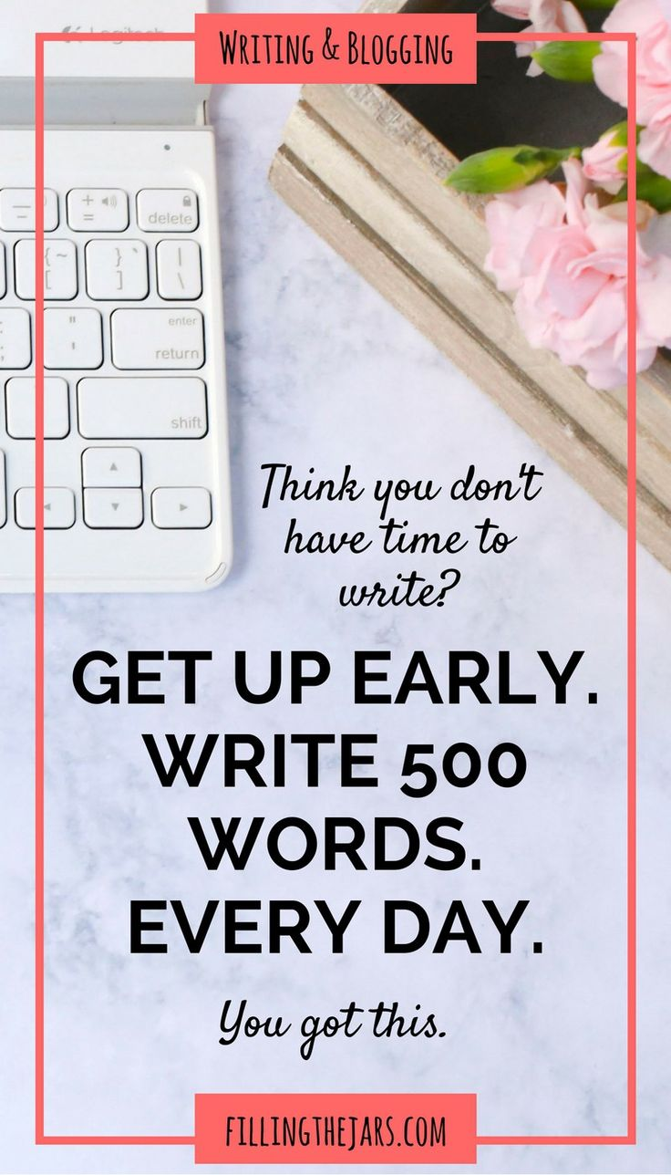 best images about academic writing essay writing the magic of getting up early and writing 500 words