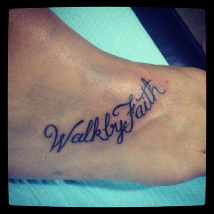 Walk by Faith Tattoo Ideas | walk by faith foot tattoo