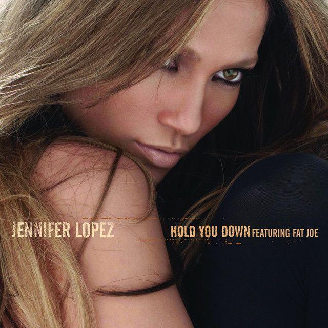 Hold You Down, a song by Jennifer Lopez, Fat Joe on Spotify