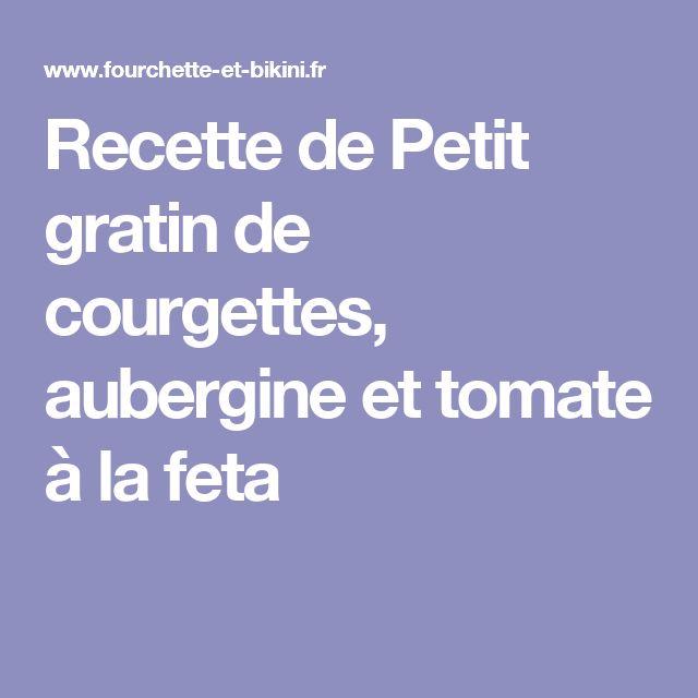 Recette de Petit gratin de courgettes, aubergine et tomate à la feta