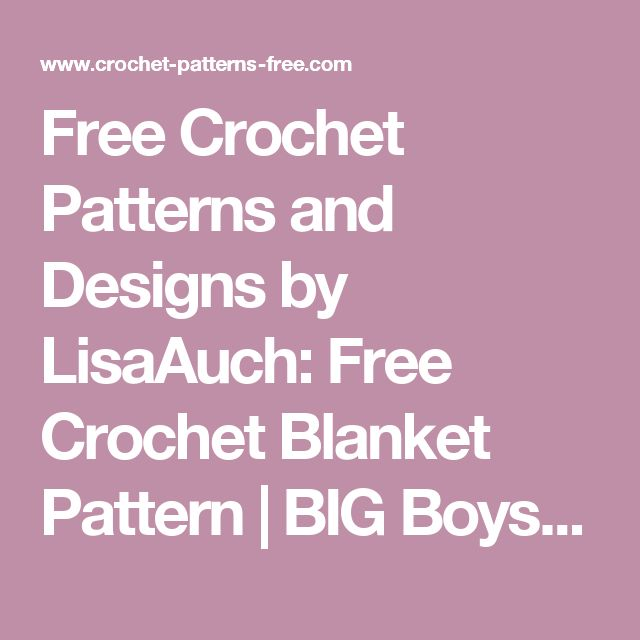 Free Crochet Patterns and Designs by LisaAuch: Free Crochet Blanket Pattern | BIG Boys Crochet Blanket