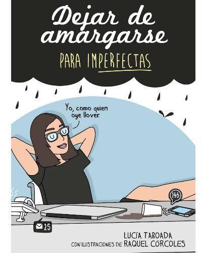 Dejar de amargarse. Para imperfectas, Lucía Taboada, Raquel Córcoles, Cómics, novela gráfica, manga y superhéroes - Libro en Fnac.es