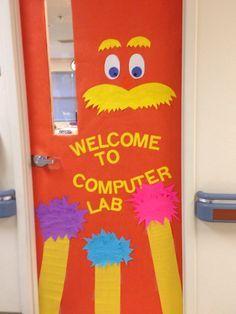 Computers Labs Doors, Computer Labs, Computers Labs Classroom Doors, Lorax Doors, Computer Class, Labs Decoration, Doors Decoration