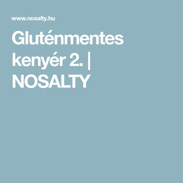 Gluténmentes kenyér 2. | NOSALTY