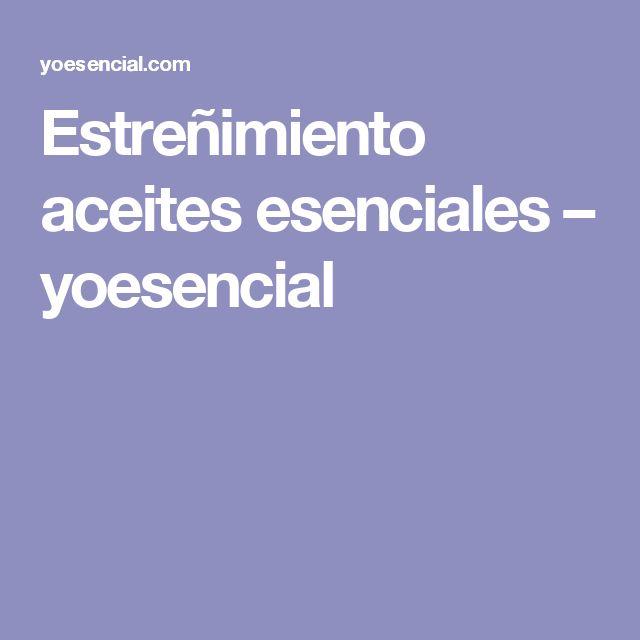 Estreñimiento aceites esenciales – yoesencial