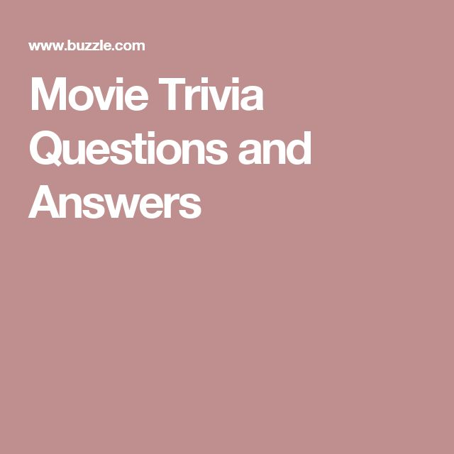 Extremely Entertaining Movie Trivia Questions and Answers                                                                                                                                                                                 More