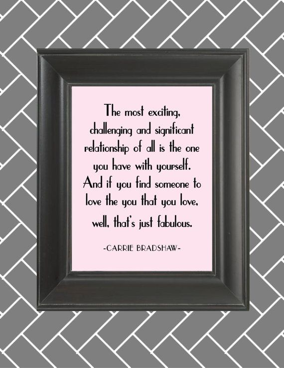 Carrie Bradshaw Quote-Sex and the City- 8x10 Wall Art