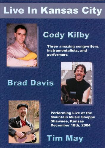Cody Kilby/Brad Davis/Tim May: Live in Kansas City [DVD] [2004]