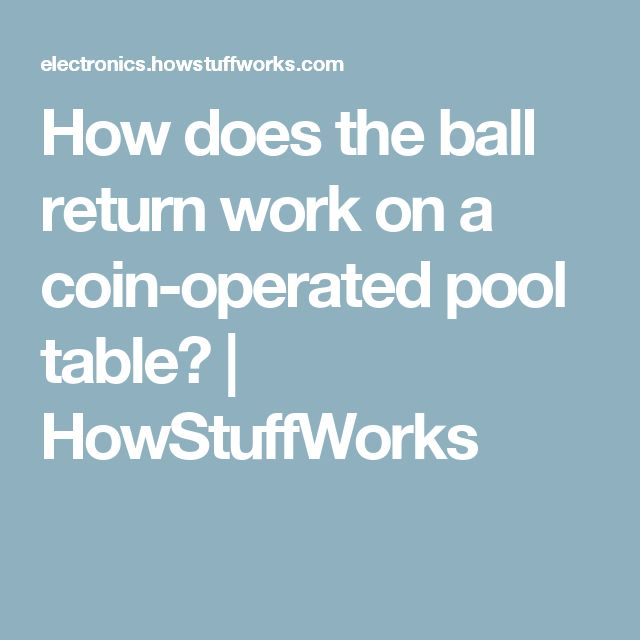 How does the ball return work on a coin-operated pool table? | HowStuffWorks