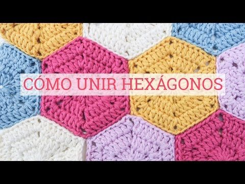 Cómo unir hexágonos de ganchillo | How to join crochet hexagons - YouTube