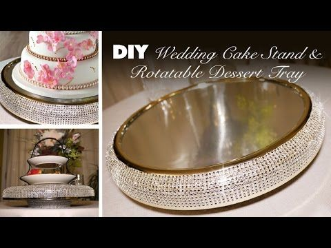 DIY | Bling Wedding Cake Stand & Rotatable Dessert Tray - YouTube