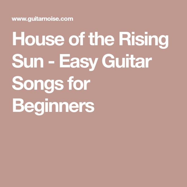 House of the Rising Sun - Easy Guitar Songs for Beginners