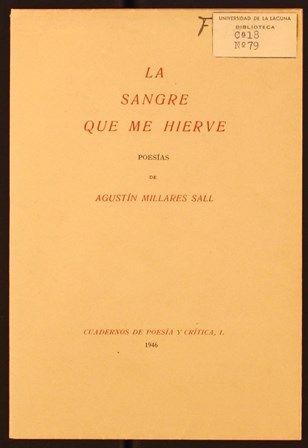 La sangre que me hierve : poesías / por Agustín Millares Sall. 1946. http://absysnetweb.bbtk.ull.es/cgi-bin/abnetopac01?TITN=449339