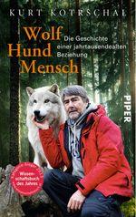 Easy Dogs / Wolf Hund Mensch – Die Geschichte einer jahrtausendealten Beziehung, Kurt Kotrschal, Rezension von Heike Neu