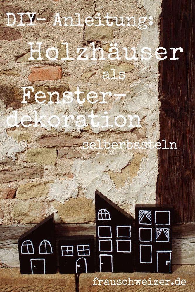 Herbst und Winterdekoration selber machen. Holzhäuser verschönern die Fenster! Die DIY- Anleitung gibts hier!