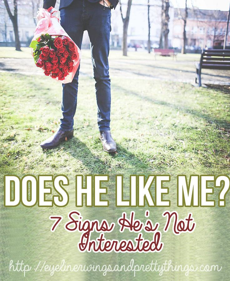 Does He Like Me? 7 Signs Hes Not Interested | He likes me