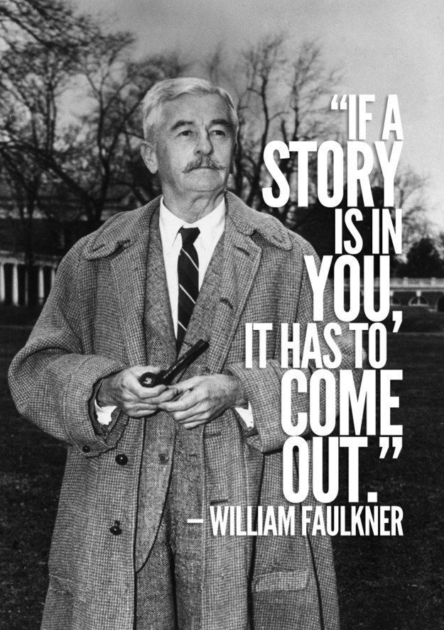 """If a story is in you, it has to come out."" 11 Resounding Quotes From William Faulkner"