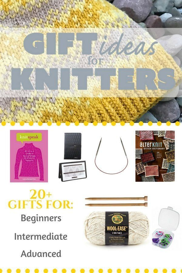 If You Have A Knitter On Your Gift List Here Are Over 20 Ideas For Knitters Of All Skill Levels Beginners Intermediate And Advanced
