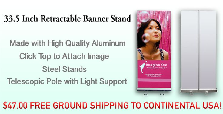 33.5 Inch retractable banner stand.  $47 and free ground shipping to the Continental USA!