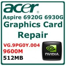 VG.9PG0Y.005 - Acer Aspire 6935G Graphics Card Repair Service  Reduced Prices on Professional Laptop Graphics Repairs for nVidia and ATI Laptop Graphics Cards . Visit our website for details. Save £££ !! .£29.95 Now...