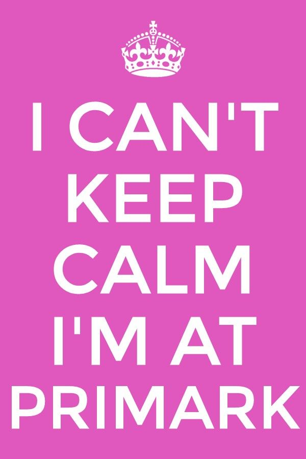 Can't keep calm. #primark