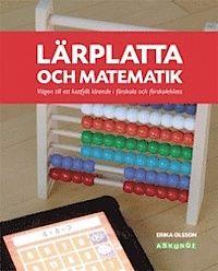 Lärplatta och matematik : vägen till ett lustfyllt lärande i förskola och förskoleklass