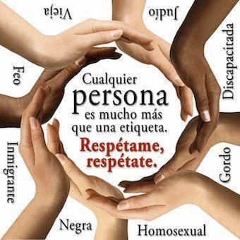 Cualquier persona es mucho más que una etiqueta. Respétame. Respétate.