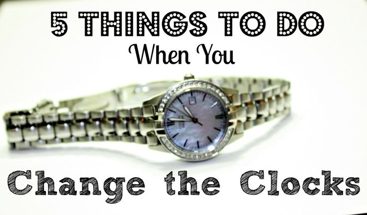 The 5 things you should do when you change the clock (Daylight Savings)