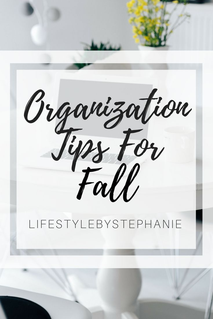 Organization Tips for the upcoming season, Fall. Clear your space + organize your home for the new season. Keep reading for a list of easy to implement organization tips.