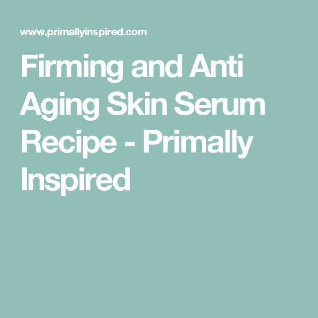 Firming and Anti Aging Skin Serum Recipe - Primally Inspired
