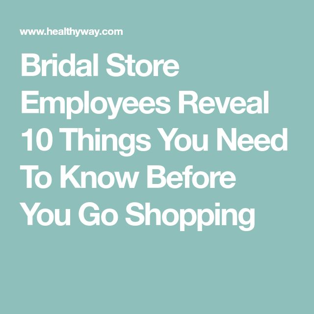Bridal Store Employees Reveal 10 Things You Need To Know Before You Go Shopping