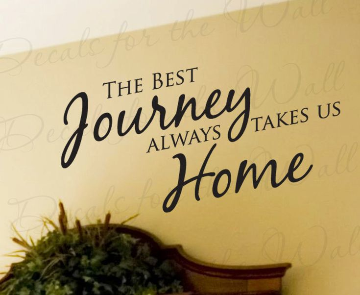 Foyer Room Quotes : The best journey always takes us home family love living