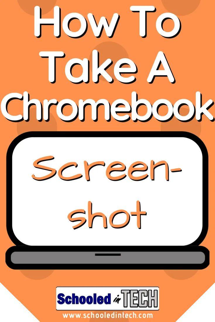 How to take a chromebook screenshot schooled in tech