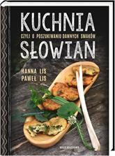 Kuchnia Słowian, czyli o poszukiwaniu dawnych smaków - Ceneo.pl