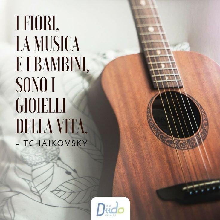 """""""I fiori, la musica e i bambini, sono i gioielli della vita."""" – P. Tchaikovsky #life #music #baby #quote #cit #citazione"""