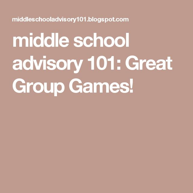 middle school advisory 101: Great Group Games!