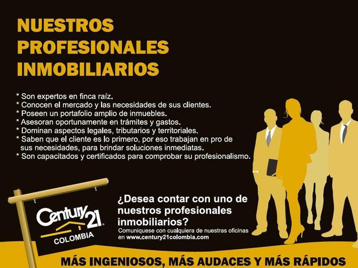 Usted puede contar con la experiencia y dinamismo de un profesional inmobiliario CENTURY21 COLOMBIA.