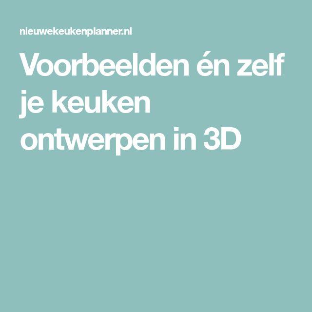 Voorbeelden én zelf je keuken ontwerpen in 3D