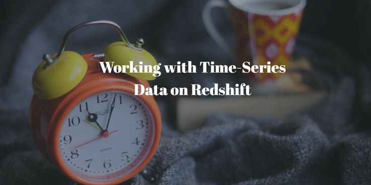How can I work with time series data, using Redshift as a data warehouse?