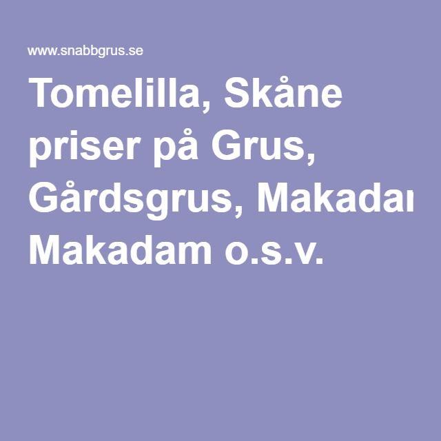 Tomelilla, Skåne priser på Grus, Gårdsgrus, Makadam o.s.v.