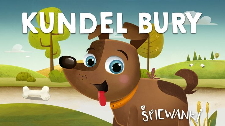 Kundel Bury – piosenka z teledyskiem dla dzieci. Śpiewanki.tv