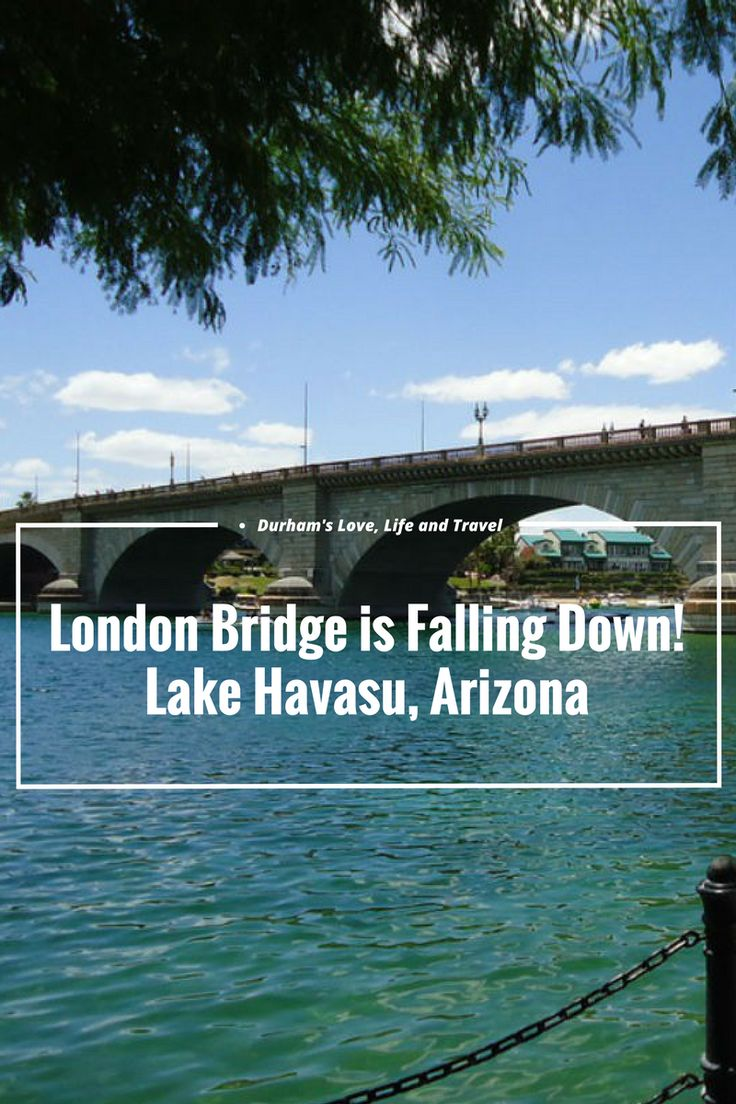 The Original London Bridge and the Story Behind How It Came to Lake Havasu Arizona and Visited by Thousands of Tourist Every Year!