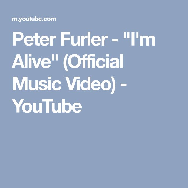 "Peter Furler - ""I'm Alive"" (Official Music Video) - YouTube"