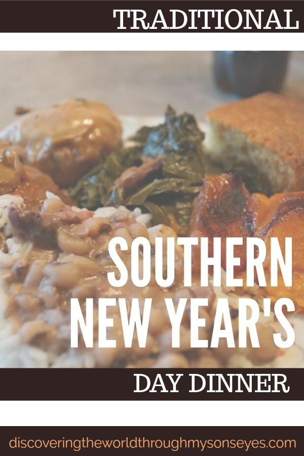 traditional southern new year s day dinner discovering the world through my son s eyes new years day dinner new years day meal southern dinner pinterest