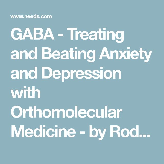 GABA - Treating and Beating Anxiety and Depression with Orthomolecular Medicine - by Rodger H. Murphree, DC, CNS