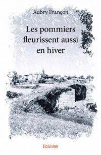 """Delph la Bibliovore: Aubry Françon: """" Les pommiers fleurissent aussi en..."""
