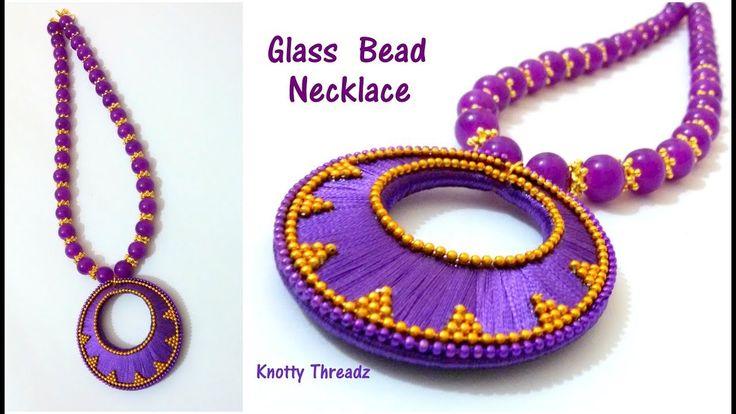 Silk Thread Jewelry  Making of Glass Bead Necklace  Simple Chandbali Pendant   www.knottythreadz.com