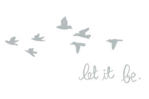 let it be -tattoo idea
