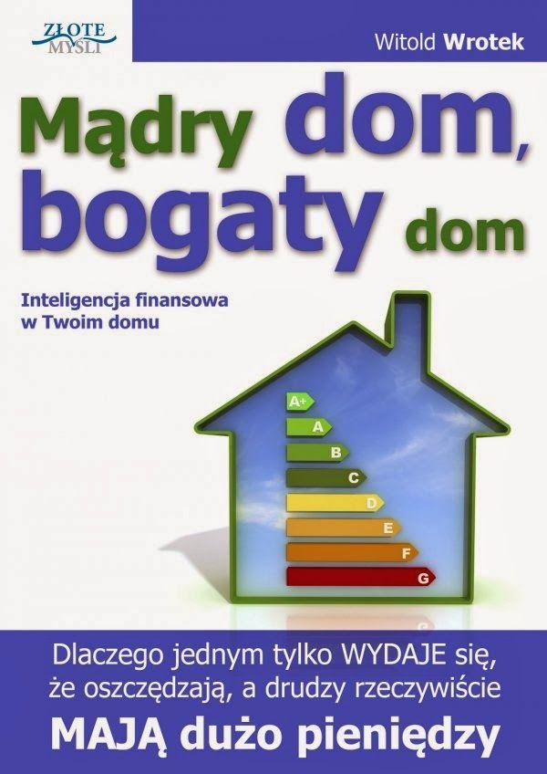 Mądry dom, bogaty dom, Witold Wrotek | kreatywa.net | blog lifestylowy o kulturze, rozwoju i życiu