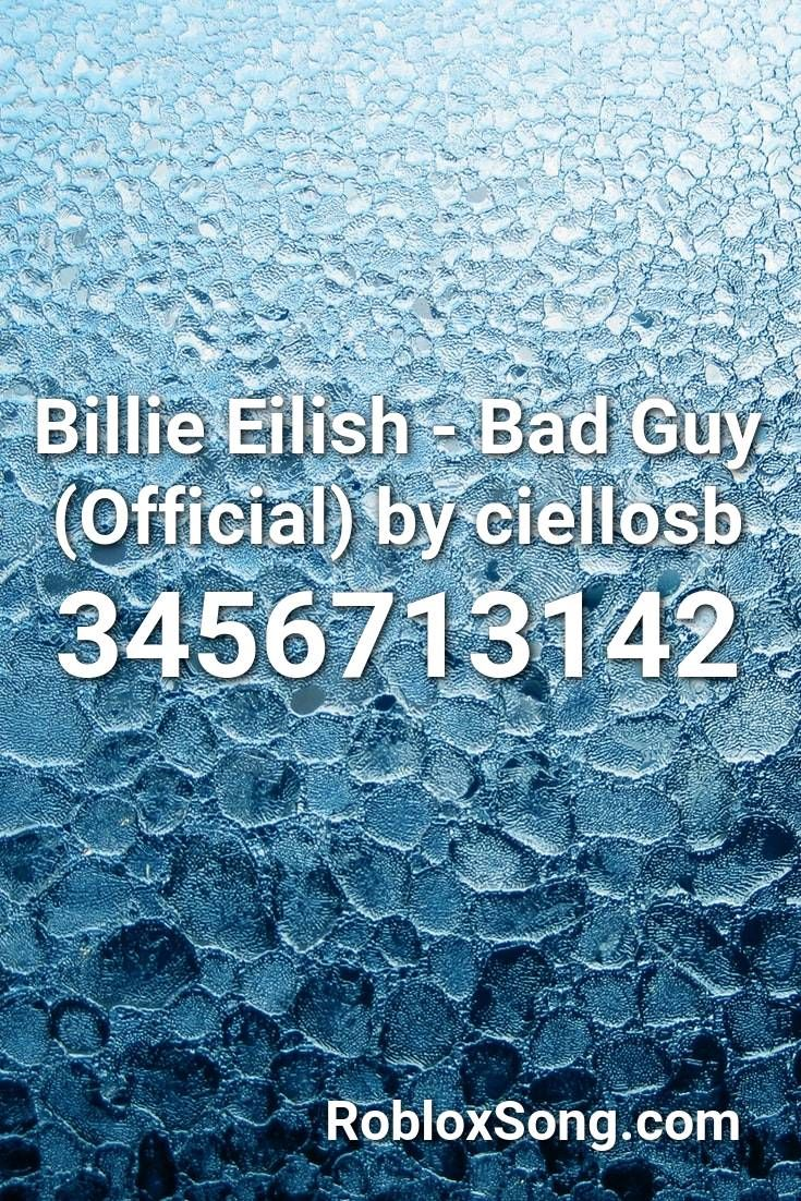 Billie Eilish Bad Guy Official By Ciellosb Roblox Id Roblox